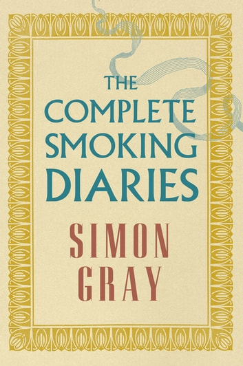The Complete Smoking Diaries ebook by Simon Gray