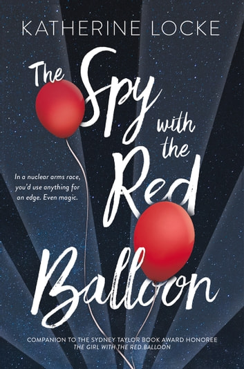 The Spy with the Red Balloon ebook by Katherine Locke