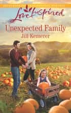 Unexpected Family - A Fresh-Start Family Romance ebook by