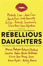 Rebellious Daughters ebook by Maria Katsonis,Lee Kofman