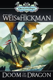 Doom of the Dragon - A Dragonships of Vindras Novel ebook by Margaret Weis,Tracy Hickman