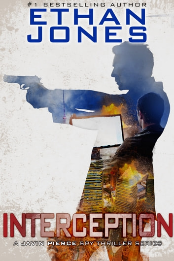 Interception: A Javin Pierce Spy Thriller - Action, Mystery, International Espionage and Suspense - Book 5 ekitaplar by Ethan Jones