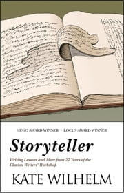 Storyteller - Writing Lessons and More from 27 Years of the Clarion Writers' Workshop ebook by Kate Wilhelm