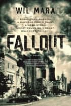 Fallout - A Novel ebook by Wil Mara