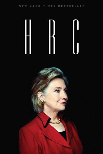 HRC - State Secrets and the Rebirth of Hillary Clinton ebook by Jonathan Allen,Amie Parnes