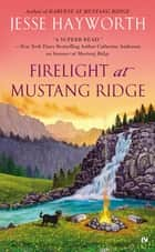Firelight at Mustang Ridge ebook by Jesse Hayworth
