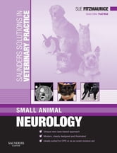Saunders Solutions in Veterinary Practice: Small Animal Neurology ebook by Sue Fitzmaurice,Fred Nind