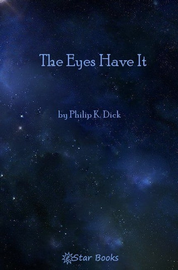 The Eyes Have It ebook by Philip K Dick