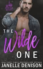 The Wilde One (A Wilde Series Novel) ebook by Janelle Denison