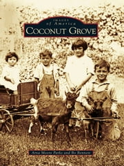 Coconut Grove ebook by Arva Moore Parks,Bo Bennett