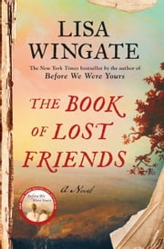 The Book of Lost Friends - A Novel ebook by Lisa Wingate