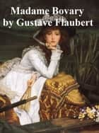 Madame Bovary, in English translation ebook by Gustave Flaubert
