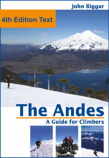 The Andes, a Guide For Climbers: Complete Guide ebook by John Biggar