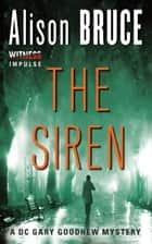 The Siren - A Gary Goodhew Mystery ebook by Alison Bruce