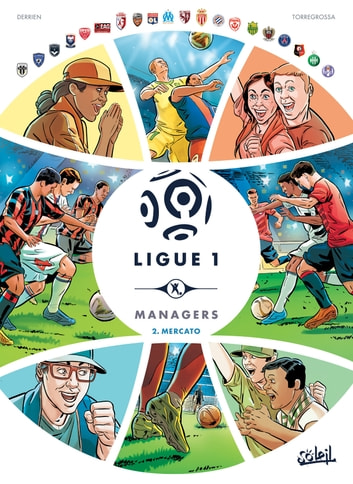 Ligue 1 Managers T02 - Mercato eBook by Jean-Christophe Derrien,Rémi Torregrossa