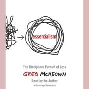 Essentialism - The Disciplined Pursuit of Less audiobook by Greg McKeown