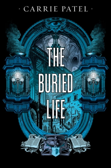 The Buried Life - Recoletta Book 1 ebook by Carrie Patel