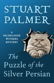 The Puzzle of the Silver Persian ebook by Stuart Palmer