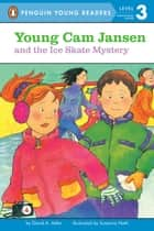 Young Cam Jansen and the Ice Skate Mystery ebook by David A. Adler, Susanna Natti, Jesse Feldman