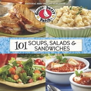 101 Soups, Salads & Sandwiches ebook by Gooseberry Patch