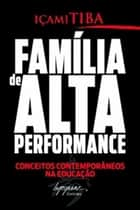 Família de alta performance ebook by Içami Tiba