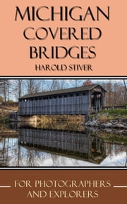 Michigan Covered Bridges ebook by Harold Stiver