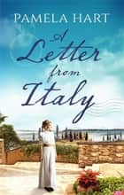 A Letter From Italy eBook by Pamela Hart