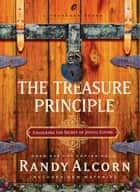 The Treasure Principle ebook by Randy Alcorn