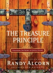 The Treasure Principle - Discovering the Secret of Joyful Giving ebook by Randy Alcorn