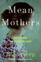 Mean Mothers ebook by Peg Streep