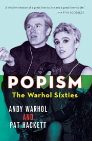 POPism - The Warhol Sixties ebook by Andy Warhol,Pat Hackett