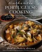 Authentic Portuguese Cooking ebook by Ana Patuleia Ortins