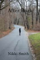 After Dark ebook by Nikki Smith