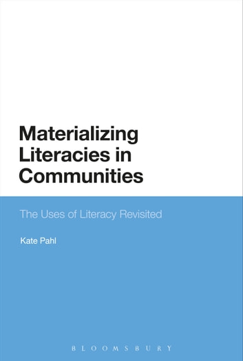 Materializing Literacies in Communities - The Uses of Literacy Revisited ebook by Kate Pahl