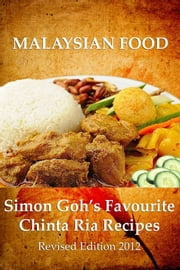 Simon Goh's Favourite Chinta Ria Recipes ebook by Simon Goh