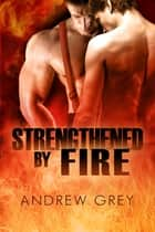 Strengthened by Fire ebook by