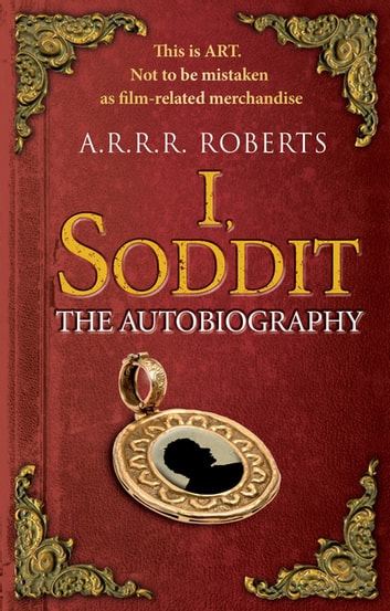 I, Soddit ebook by A.R.R.R. Roberts