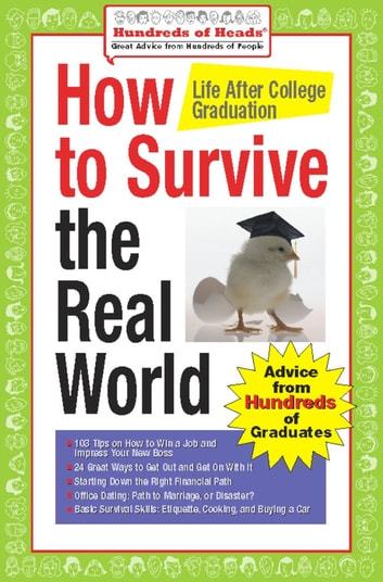 How to Survive the Real World: Life After College Graduation - Advice from 774 Graduates Who Did ebook by Andrea Syrtash