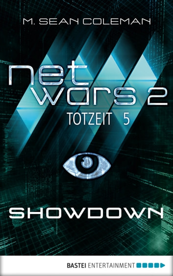 netwars 2 - Totzeit 5: Showdown - Thriller ebook by M. Sean Coleman