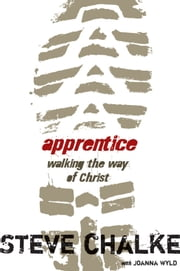 Apprentice Participant's Guide - Walking the Way of Christ ebook by Steve Chalke,Joanna Wyld