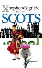The Xenophobe's Guide to the Scots ebook by David Ross