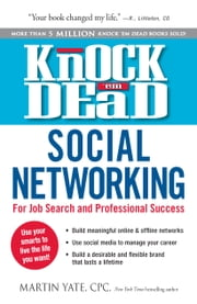 Knock Em Dead—Social Networking - For Job Search & Professional Success ebook by Martin Yate