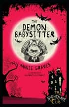 The Nightmare Club: The Demon Babysitter ebook by Annie Graves