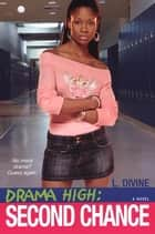 Drama High: Second Chance ebook by L. Divine