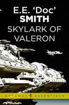 Skylark of Valeron - Skylark Book 3 ebook by E.E. 'Doc' Smith
