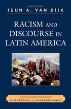 Racism and Discourse in Latin America ebook by Neyla Graciela Pardo Abril, Marta Casaús Arzú, Carlos Belvedere,...