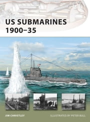 US Submarines 1900-35 ebook by Jim Christley