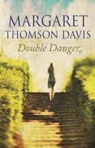 Double Danger ebook by Margaret Thomson Davis