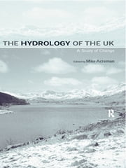 The Hydrology of the UK - A Study of Change ebook by Mike Acreman
