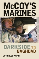 McCoy's Marines - Darkside to Baghdad ebook by John Koopman